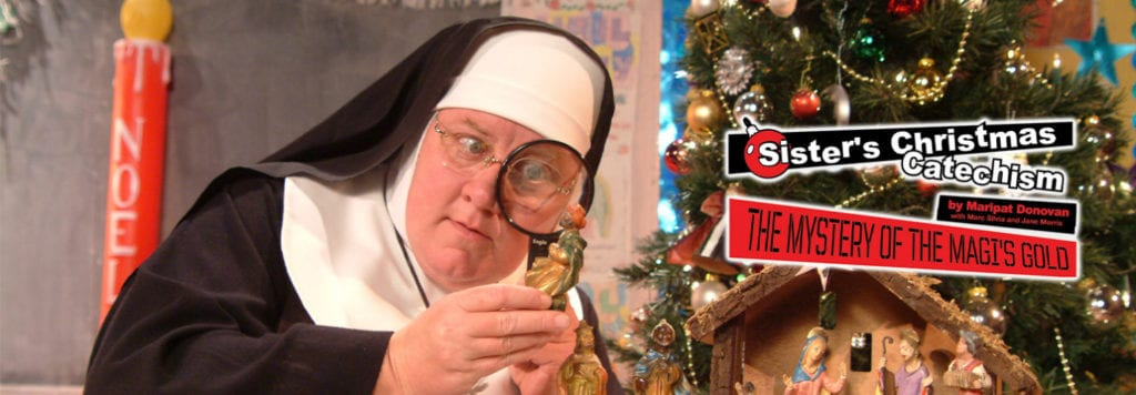 Sister's Christmas Catechism: The Mystery of The Magi's Gold? returns to the Bilheimer Capitol Theatre for two hilarious shows!